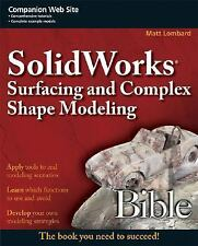 Bible: SolidWorks Surfacing and Complex Shape Modeling Bible 485 by Matt Lombard