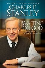 Waiting on God: Strength for Today and Hope for Tomorrow, Stanley, Charles F.