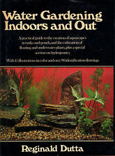 Water Gardening Indoors and Out- R.DUTTA, 1977 Crown Publishers - ST328