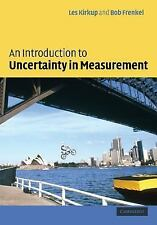 An Introduction to Uncertainty in Measurement by Les Kirkup and Bob Frenkel...