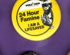 World Vision - 24 Hour Famine - I'm A Lifesaver -  Button Badge 1980's