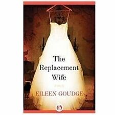 The Replacement Wife by Eileen Goudge (2012, Paperback)