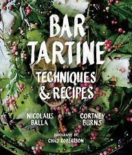 Bar Tartine : Cooking with Fermented, Cured, Pickled, and Sprouted Flavors by...