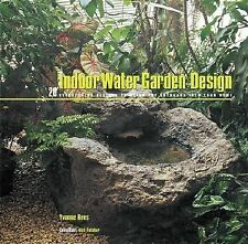 Indoor Water Garden Design: 20 Eye-catching Designs to Bring the Outdo-ExLibrary