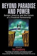 Beyond Paradise and Power: Europe, America, and the Future of a Troubled Partner