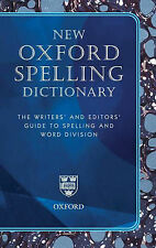 New Oxford Spelling Dictionary: The Writers' and Editors' Guide to Spelling and
