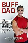 Buff Dad: The 4-Week Fitness Game Plan for Real Guys