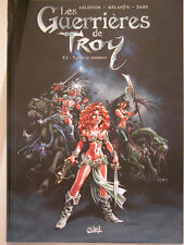 LES GUERRIERES DE TROY  **  TOME 1   ** EO NEUF ARLESTON/DANY/MELANYN