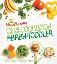 The Happy Family Organic Superfoods Cookbook For Baby & Toddler by Visram, Shaz