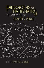 Selections from the Writings of Charles S. Peirce Ser.: Philosophy of...