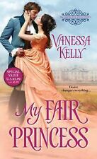 Improper Princesses 5:My Fair Princess by Vanessa Kelly (2016, Paperback)