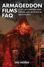 Armageddon Films FAQ, zombies, contagions, aliens, end of the world films