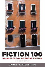 Fiction 100: An Anthology of Short Fiction by James H. Pickering (Paperback,...