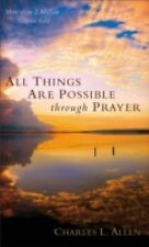 All Things Are Possible through Prayer by Charles L. Allen