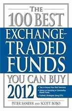 The 100 Best Exchange-Traded Funds You Can Buy 2012, Bobo, Scott, Sander, Peter,
