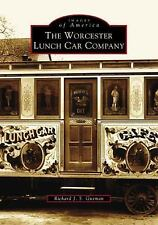 Worcester Lunch Car Company (MA) (Images of America)
