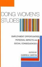 Doing Women's Studies: Employment Opportunities, Personal Impacts and -ExLibrary