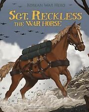 Animal Heroes: Sgt. Reckless - The War Horse : Korean War Hero by Melissa...