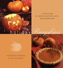 Holiday Pumpkins: A Collection of Inspired Recipes, Gifts, and Decorations