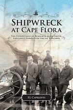 Northern Lights: Shipwreck at Cape Flora : The Expeditions of Benjamin Leigh...