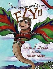 I'm A Worm and I Can... fly!!! : Teamwork: Never Quit by Jason R. Rusco...