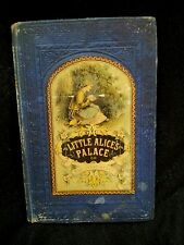 ANTIQUE CHILDREN'S BOOK LITTLE ALICE'S PALACE THE SUNNY HEART T. NELSON & SONS