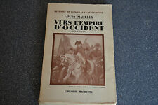 Vers l'Empire d'Occident - 1806-1807 ( Napoléon Bonaparte ) Louis Madelin - (C1)