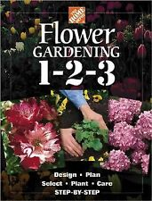 Flower Gardening 1-2-3 (2002, Hardcover) Home Depot Design Plan Plant Care