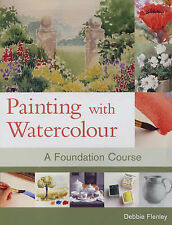 Debbie Flenley Painting with Watercolour: A Foundation Course Very Good Book