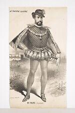 Le Théâtre illustré XIX° Litho Mr FAURE Baryton Opéra Les Huguenots Meyerbeer
