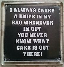 FRIDGE MAGNET 056 Quotes Saying Funny Gift Present Novelty Cake knife in Bag