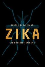 Zika : The Emerging Epidemic by Donald G., Jr. McNeil (2016, Paperback)