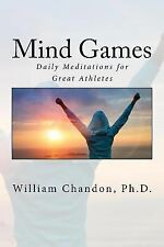 Mind Games : Daily Meditations for Great Athletes by William Chandon (2014,...