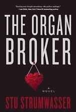 The Organ Broker : A Novel by Stu Strumwasser (2017, Paperback)