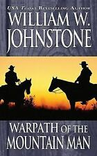 Warpath of the Mountain Man by Johnstone, William W., Good Book