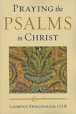 Praying the Psalms in Christ by Laurence Kriegshauser (2009, Paperback)