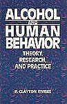Alcohol and Human Behavior: Theory, Research and Practice, Rivers, P. Clayton, G