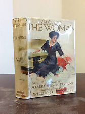 THE WOMAN By Albert Payson Terhune - 1912, 1st ed in dj