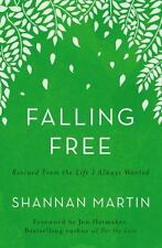Falling Free: Rescued from the Life I Always Wanted, Martin, Shannan, Very Good