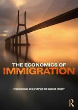 The Economics of Immigration by Madeline Zavodny, Nicole Simpson and Cynthia...