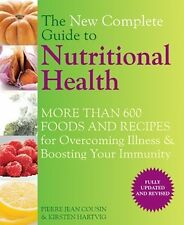 The New Complete Guide to Nutritional Health: More Than 600 Foods and Recipes...