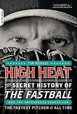 High Heat: The Secret History of the Fastball and the Improbable Search for the