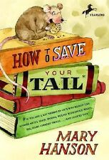 How to Save Your Tail: if you are a rat nabbed by cats who really like stories a