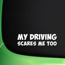 Funny My Driving Scares Me Too Car Van SUV Truck Warning Reflective Sticker