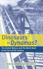 Dinosaurs or Dynamos? : The United Nations and the World Bank at the Turn of...