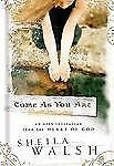 (New) Come As You Are: An Open Invitation From The Heart Of God - Sheila Walsh