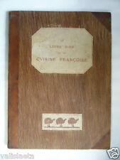 GASTRONOMIE : LIVRE ANCIEN LE LIVRE D'OR DE LA CUISINE FRANCAISE