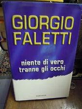 LIBRO : GIORGIO FALETTI - NIENTE DI VERO TRANNE GLI OCCHI -  (S/L-30)