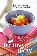 Feeding Baby by J. & C. Splichal hc/dj ~ 90 healthy recipes for BABIES & toddler