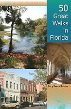 50 Great Walks in Florida by Lucy Tobias (2008, Paperback)